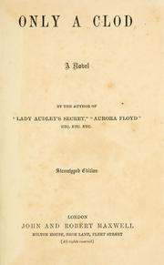 Cover of: Only a clod ; a novel | Mary Elizabeth Braddon