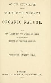 Cover of: On our knowledge of the causes of the phenomena of organic nature