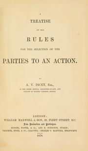 A treatise on the rules for the selection of the parties to an action by Albert Venn Dicey
