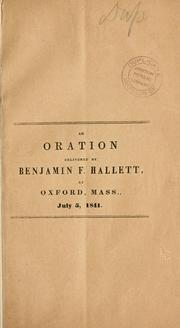 Cover of: Oration before the Democratic citizens of Oxford, and the adjoining towns, in Worcester County, Massachusetts, July 5, 1841