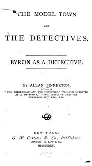 Cover of: The Model Town and the Detectives: Byron as a Detective. [The Hard Life of the Detective]