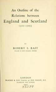 Cover of: An outline of the relations between England and Scotland (500-1701)
