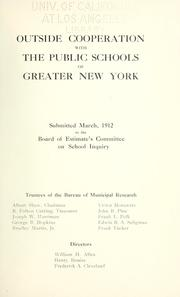 Cover of: Outside cooperation with the public schools of greater New York: submitted March, 1912 to the Board of estimate's committee on school inquiry ...