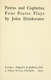 Cover of: Pawns and Cophetua | Drinkwater, John