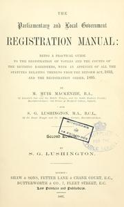 Cover of: The parliamentary and local government registration manual | Montague Muir-Mackenzie