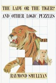 Cover of: The lady or the tiger? and other logic puzzles: including a mathematical novel that features Gödel's great discovery