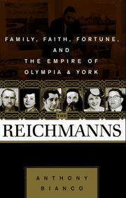 Cover of: The Reichmanns: family, faith, fortune, and the empire of Olympia & York