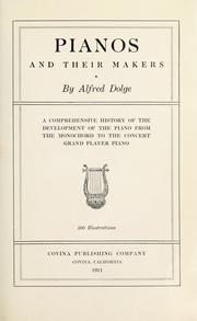 Pianos and their makers by Alfred Dolge