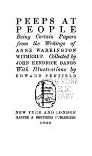 Cover of: Peeps at People: Being Certain Papers from the Writings of Anne Warrington Witherup [pseud.]