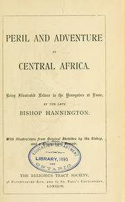 Cover of: Peril and adventure in Central Africa | James Hannington