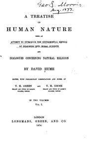 Cover of: A Treatise on Human Nature: Being an Attempt to Introduce the Experimental ...