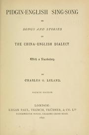 Cover of: Pidgin-English sing-song; or, Songs and stories in the China-English dialect. | Charles Godfrey Leland