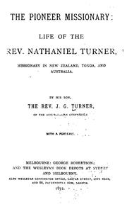 Cover of: The Pioneer Missionary: Life of the Rev. Nathaniel Turner, Missionary in New Zealand, Tonga, and ..