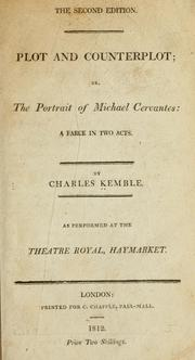 Cover of: Plot and counterplot, or, The portrait of Michael Cervantes | Charles Kemble
