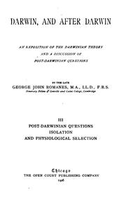 Cover of: Darwin, and After Darwin: An Exposition of the Darwinian Theory and a Discussion of Post ..