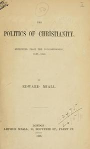 Cover of: The politics of Christianity, reprinted from the Nonconformist, 1847-1848