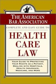 Cover of: The American Bar Association complete and easy guide to health care law |