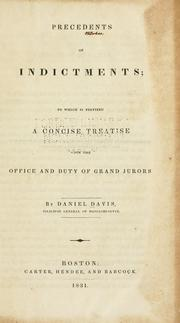 Cover of: Precedents of indictments to which is prefixed a concise treatise upon the office and duty of grand jurors