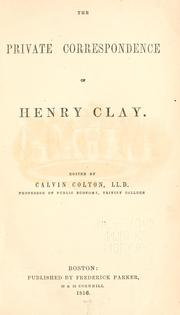 private correspondence of Henry Clay.