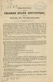 Proceedings of the State convention of the colored citizens of Tennessee, held in Nashville, Feb. 22d, 23d, 24th & 25th, 1871.