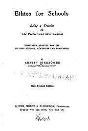 Ethics for Schools: Being a Treatise on The Virtues and Their Reasons : Especially Adapted for .. by Austin Bierbower