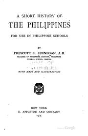 Cover of: A Short History of the Philippines: For Use in Philippine Schools | Prescott Ford Jernegan