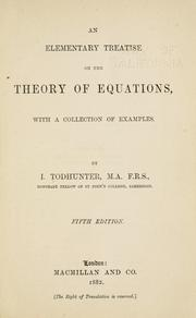 Cover of: An elementary treatise on the theory of equations with a collection of examples