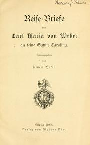 Cover of: Reise-Briefe von Carl Maria von Weber an seine Gattin Carolina