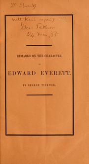Cover of: Remarks on the character of the late Edward Everett: made at a meeting of the Massachusetts historical society, January 30, 1865
