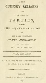 Cover of: A few cursory remarks upon the state of parties, during the administration of the Right Honourable Henry Addington | Richard Bentley