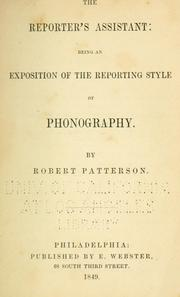 Cover of: The reporter's assistant: being an exposition of the reporting style of phonography