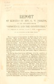 Cover of: Report of remarks by Rev. G.W. Perkins, on Mr. Stuarts book Conscience and the constitution | George William Perkins