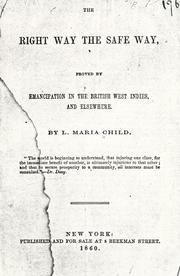 Cover of: The right way, the safe way: proved by emancipation in the British West Indies, and elsewhere.