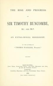 Cover of: The rise and progress of Sir Timothy Buncombe, Kt. and M.P. | Wilson, A. J.