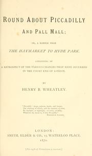 Cover of: Round about Piccadilly and Pall Mall by Henry Benjamin Wheatley