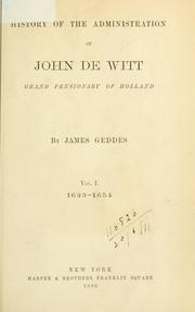 Cover of: History of the administration of John de Witt | Geddes, James