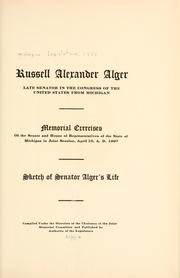 Cover of: Russell Alexander Alger, late senator in the Congress of the United States from Michigan. | Michigan. Legislature