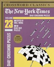 Cover of: New York Times Daily Crossword Puzzles, Volume 23 | Will Weng