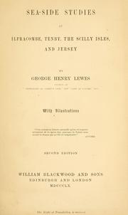 Sea-side studies at Ilfracombe, Tenby, the Scilly Isles, and Jersey by Lewes, George Henry