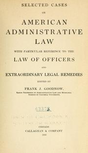 Cover of: Selected cases on American administrative law: with particular reference to the law of officers and extraordinary legal remedies