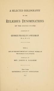 Cover of: A selected bibliography of the religious denominations of the United States | George Franklin Bowerman