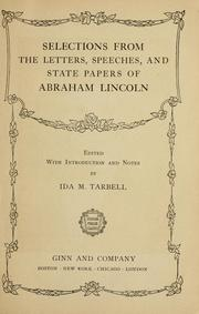 Cover of: Selections from the letters, speeches, and state papers of Abraham Lincoln