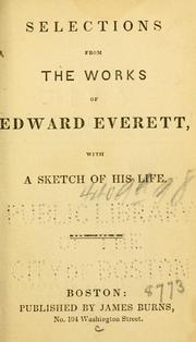 Cover of: Selections from the works of Edward Everett