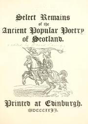 Cover of: Select remains of the ancient popular poetry of Scotland