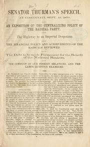 Cover of: Senator Thurman's speech, at Cincinnati, Sept. 10, 1870