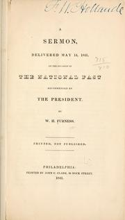 Cover of: A sermon, delivered May 14, 1841 | Furness, William Henry