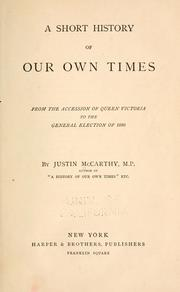 Cover of: A short history of our own times from the accession of Queen Victoria to the general election of 1880