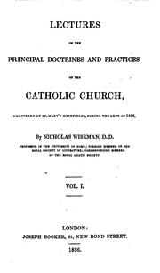 Cover of: Lectures on the principal doctrines and practices of the Catholic Church, Volume 1