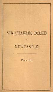 Cover of: Sir Charles Dilke at Newcastle