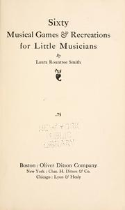 Cover of: Sixty musical games & recreations for little musicians